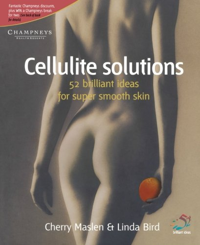 Cellulite Solutions: 52 brilliant ideas for super smooth skin von Infinite Ideas