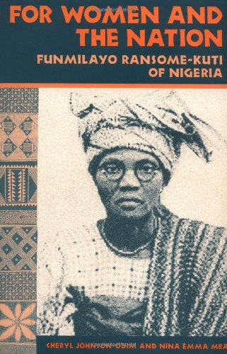 For Women and the Nation: FUNMILAYO RANSOME-KUTI OF NIGERIA von University of Illinois Press