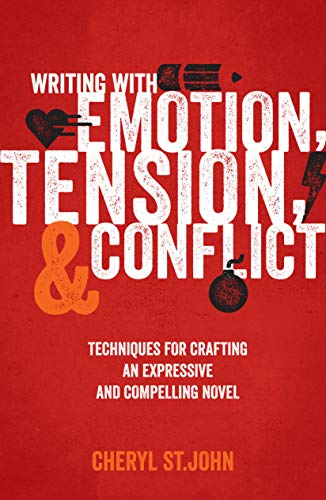 Writing With Emotion, Tension, and Conflict: Techniques For Crafting An Expressive And Compelling Novel von Writer's Digest Books