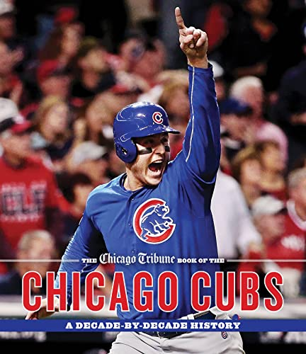 The Chicago Tribune Book of the Chicago Cubs: A Decade-By-Decade History von Agate Midway