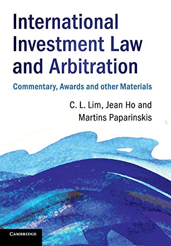International Investment Law and Arbitration: Commentary, Awards and other Materials von Cambridge University Press