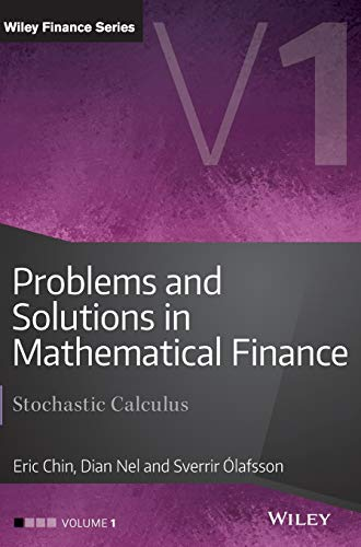 Problems and Solutions in Mathematical Finance: Stochastic Calculus, Volume 1 (Wiley Finance Series (1), Band 1) von Wiley