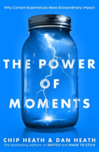 The Power of Moments: Why Certain Experiences Have Extraordinary Impact von Transworld Publ. Ltd UK