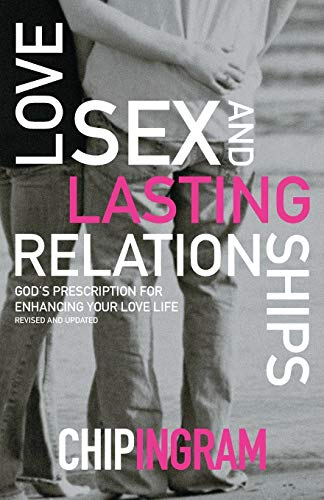 Love, Sex, and Lasting Relationships: God'S Prescription For Enhancing Your Love Life von Baker Books