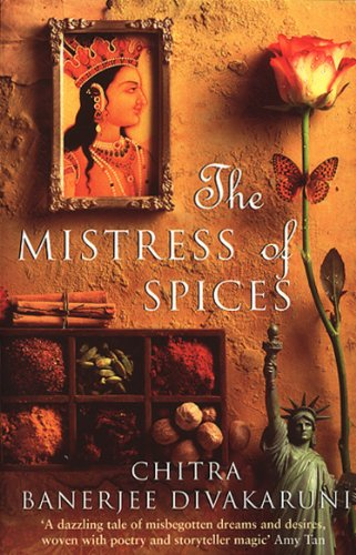 The Mistress Of Spices: Shortlisted for the Women's Prize (Roman) von Transworld Publ. Ltd UK