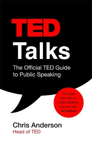 TED Talks: The official TED guide to public speaking: Tips and tricks for giving unforgettable speeches and presentations von Hodder And Stoughton Ltd.
