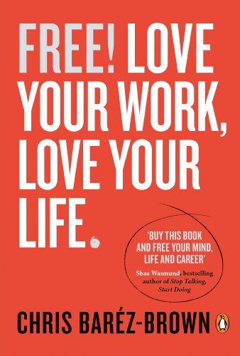 Free!: Love Your Work, Love Your Life (Portfolio Non Fiction) von Penguin