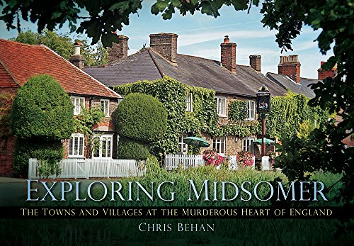 Exploring Midsomer: The Towns and Villages at the Murderous Heart of England von The History Press Ltd
