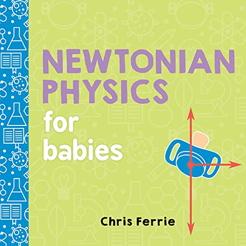 Newtonian Physics for Babies (Baby University) von Sourcebooks