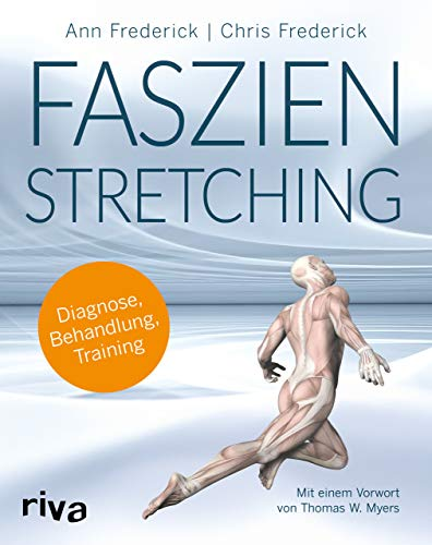 Faszienstretching: Diagnose, Behandlung, Training von riva