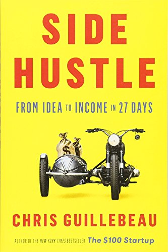 Side Hustle: From Idea to Income in 27 Days von Currency