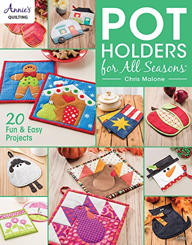Pot Holders for all Seasons: 20 Fun & Easy Projects (Annie's Quilting)