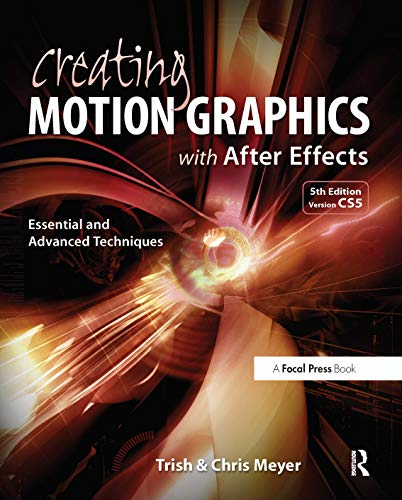 Creating Motion Graphics with After Effects: Essential and Advanced Techniques von Focal Press