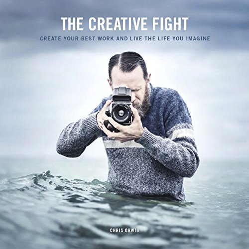 The Creative Fight: Create Your Best Work and Live the Life You Imagine von Peach Pit