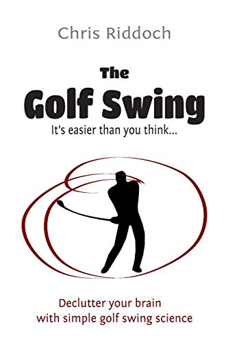 The Golf Swing: It's easier than you think von CreateSpace Independent Publishing Platform