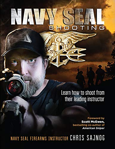 Navy SEAL Shooting: Learn how to shoot from their leading instructor von Center Mass Group,