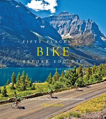 Fifty Places to Bike Before You Die: Biking Experts Share the World's Greatest Destinations von Abrams & Chronicle; Stewart, Tabori & Chang