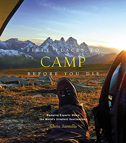 Fifty Places to Camp Before You Die von Abrams & Chronicle; Stewart, Tabori & Chang