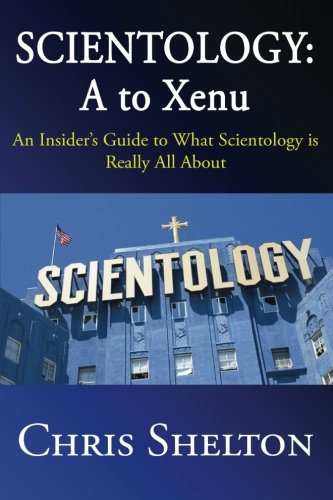 Scientology: A to Xenu: An Insider's Guide to What Scientology is All About von CreateSpace Independent Publishing Platform