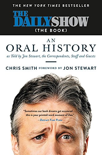The Daily Show (The Book): An Oral History as Told by Jon Stewart, the Correspondents, Staff and Guests von Grand Central Publishing