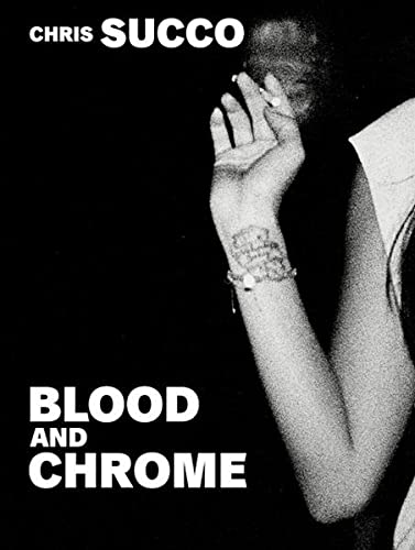 Chris Succo: Blood and Chrome