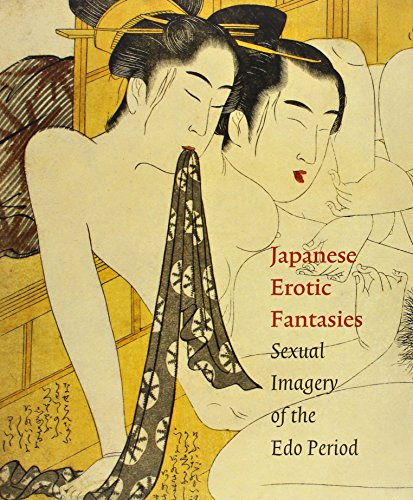 Japanese Erotic Fantasies: Sexual Imagery of the EDO Period