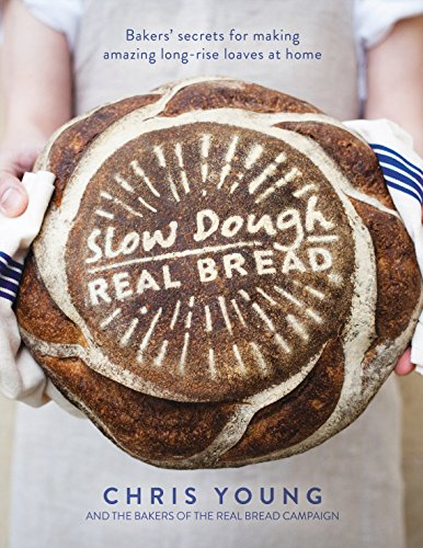 Slow Dough: Real Bread: Bakers' secrets for making amazing long-rise loaves at home von Nourish