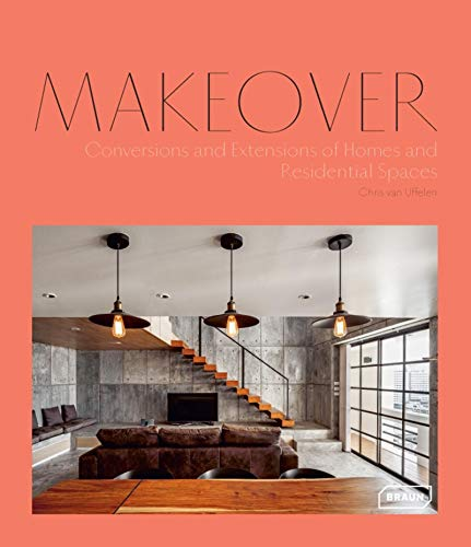MAKEOVER: Conversions and Extensions of Homes and Residential Spaces von Braun Publishing