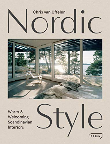 Nordic Style: Warm & Welcoming Scandinavian Interiors: Warm et Welcoming Scandinavian Interiors (BRAUN) von BRAUN