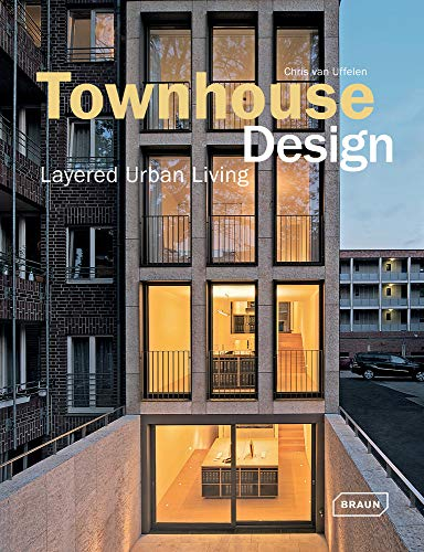 Townhouse Design: Layered Urban Living (Architecture in Focus) von Braun Publishing