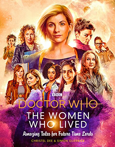 Doctor Who: The Women Who Lived: Amazing Tales for Future Time Lords von Random House UK Ltd