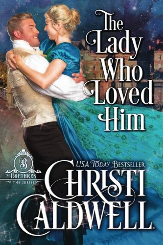 The Lady Who Loved Him (The Brethren, Band 2) von CreateSpace Independent Publishing Platform