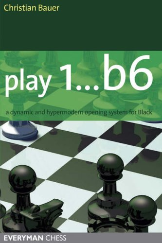 Play 1...b6!: A Dynamic and Hypermodern Opening System for Black (Everyman Chess) von Everyman Chess