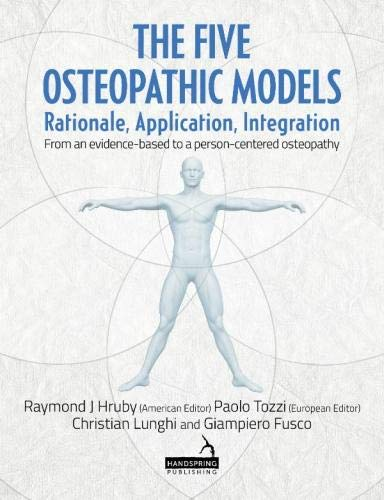 The Five Osteopathic Models: Rationale, Application, Integration - from an Evidence-Based to a Person-Centered Osteopathy
