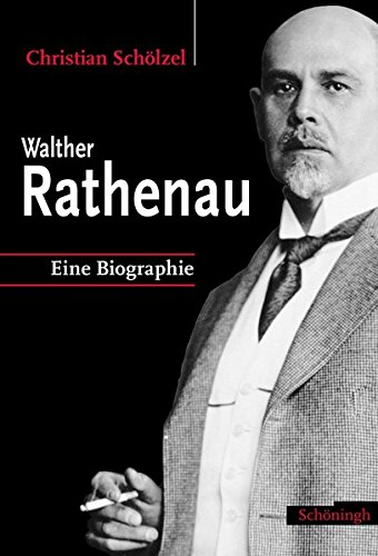 Walther Rathenau: Eine Biographie