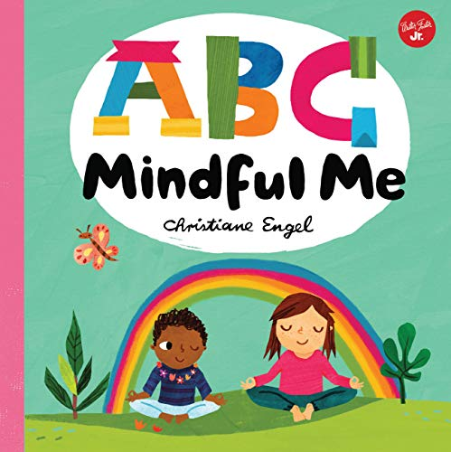 ABC for Me: ABC Mindful Me: ABCs for a happy, healthy mind & body von Walter Foster Jr.