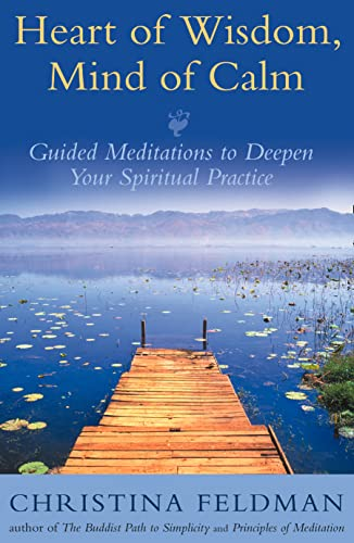 Heart of Wisdom, Mind of Calm: Guided Meditations to Deepen Your Spiritual Practice von HARPERCOLLINS 360