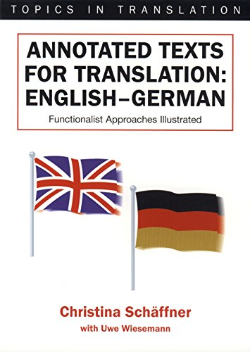 Sch¿ner, C: Annotated Texts for Translation: English-German, Functionalist Approaches Illustrated (Topics in Translation, 20)