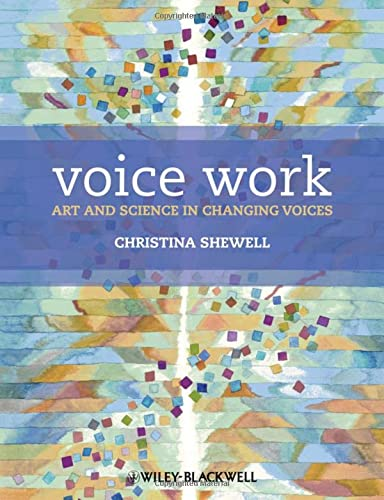 Shewell, C: Voice Work: Art and Science in Changing Voices von Wiley