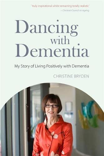Dancing with Dementia: My Story of Living Positively with Dementia von Jessica Kingsley Publishers
