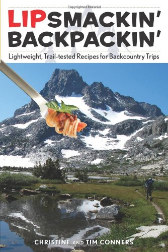 Lipsmackin' Backpackin': Lightweight, Trail-Tested Recipes For Backcountry Trips von Rowman & Littlefield