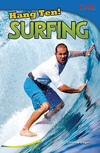 Hang Ten! Surfing (Time for Kids Nonfiction Readers) von Teacher Created Materials