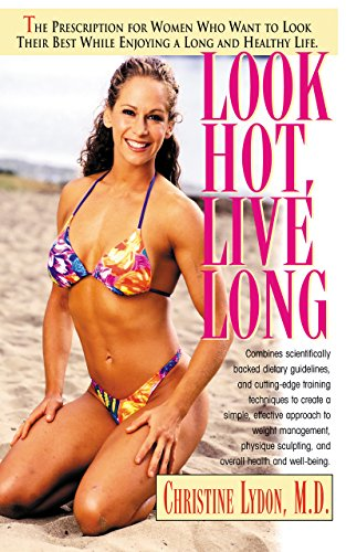 Look Hot, Live Long: The Prescription for Women Who Want to Look Their Best While Enjoying a Long and Healthy Life: The Prescription for Women Who ... Feel Their Best and Enjoy a Long Healthy Life von BASIC HEALTH PUBN INC