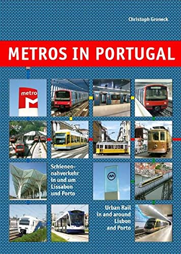 Metros in Portugal: Schienennahverkehr in und um Lissabon und Porto /Urban Rail in and around Lisbon and Porto (Metros in Europe) von Schwandl, Robert Verlag