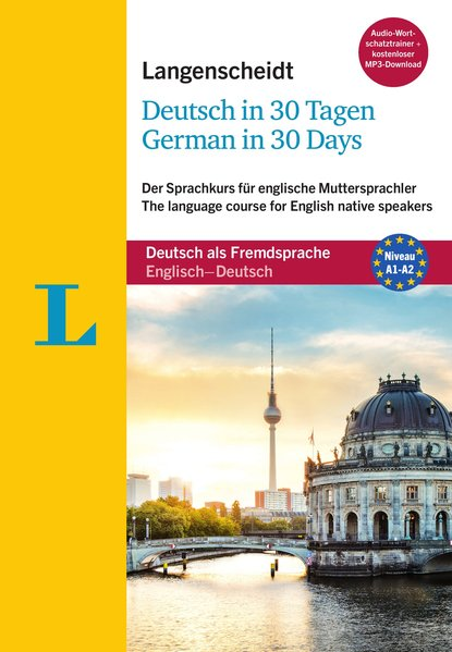 Langenscheidt Deutsch in 30 Tagen - German in 30 days - Sprachkurs mit Buch 2 Audio-CDs 1 MP3-CD und MP3-Download von Langenscheidt bei PONS