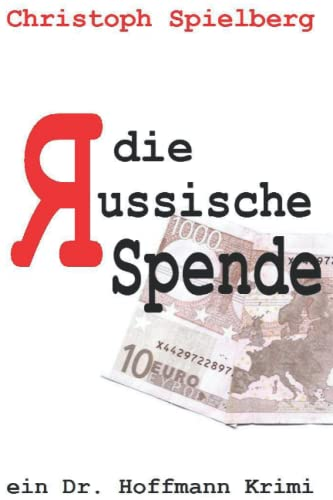 Die Russische Spende (Dr. Hoffmann Krimis, Band 1) von Independently published