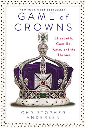 Game of Crowns: Elizabeth, Camilla, Kate, and the Throne von Gallery Books