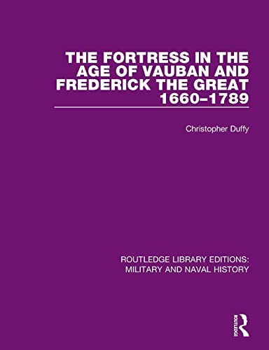 The Fortress in the Age of Vauban and Frederick the Great 1660-1789 von Taylor & Francis Ltd