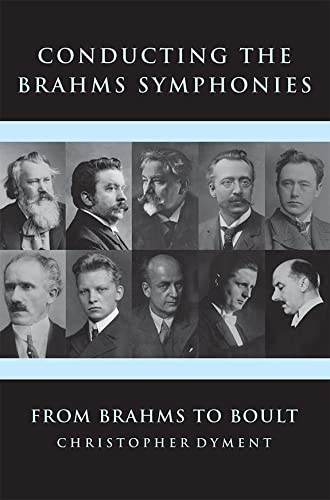 Conducting the Brahms Symphonies: From Brahms to Boult von Boydell & Brewer Ltd