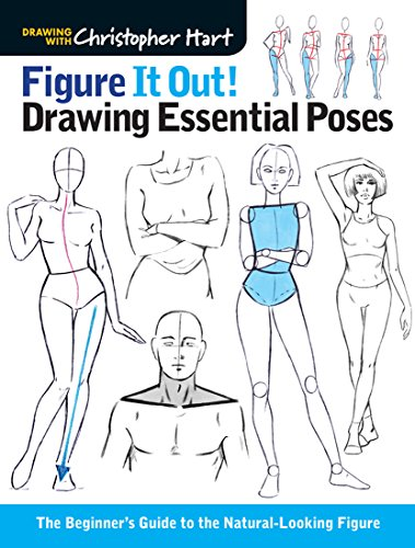 Figure It Out! Drawing Essential Poses: The Beginner's Guide to the Natural-Looking Figure (Drawing with Christopher Hart)